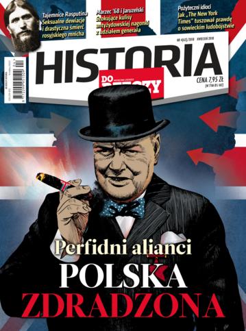 """Okładka miesięcznika """"Historia Do Rzeczy"""" nr 4/2018 (62)"""