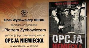 """""""Opcja niemiecka"""": Spotkanie z Piotrem Zychowiczem"""